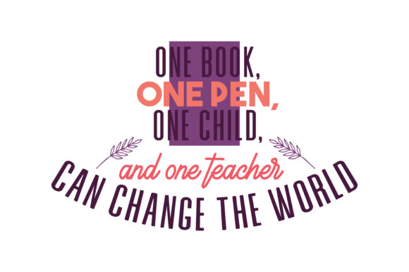 Download Free One Book One Pen One Child And One Teacher Can Change The World for Cricut Explore, Silhouette and other cutting machines.