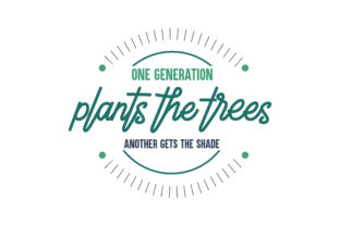 One Generation Plants the Trees; Another Gets the Shade Quote SVG Cut Graphic By TheLucky