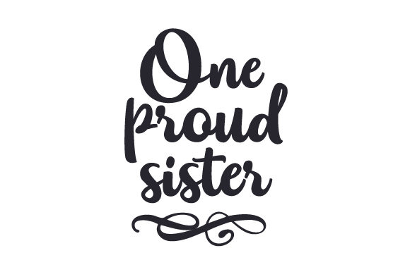 Download Free One Proud Sister Svg Cut File By Creative Fabrica Crafts for Cricut Explore, Silhouette and other cutting machines.