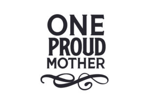 One Proud Mother Craft Design By Creative Fabrica Crafts