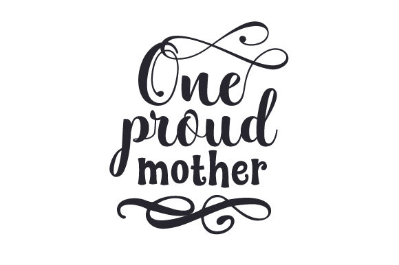 Download Free One Proud Mother Svg Cut File By Creative Fabrica Crafts for Cricut Explore, Silhouette and other cutting machines.
