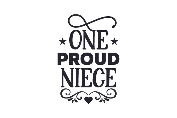 Download Free One Proud Niece Svg Cut File By Creative Fabrica Crafts for Cricut Explore, Silhouette and other cutting machines.