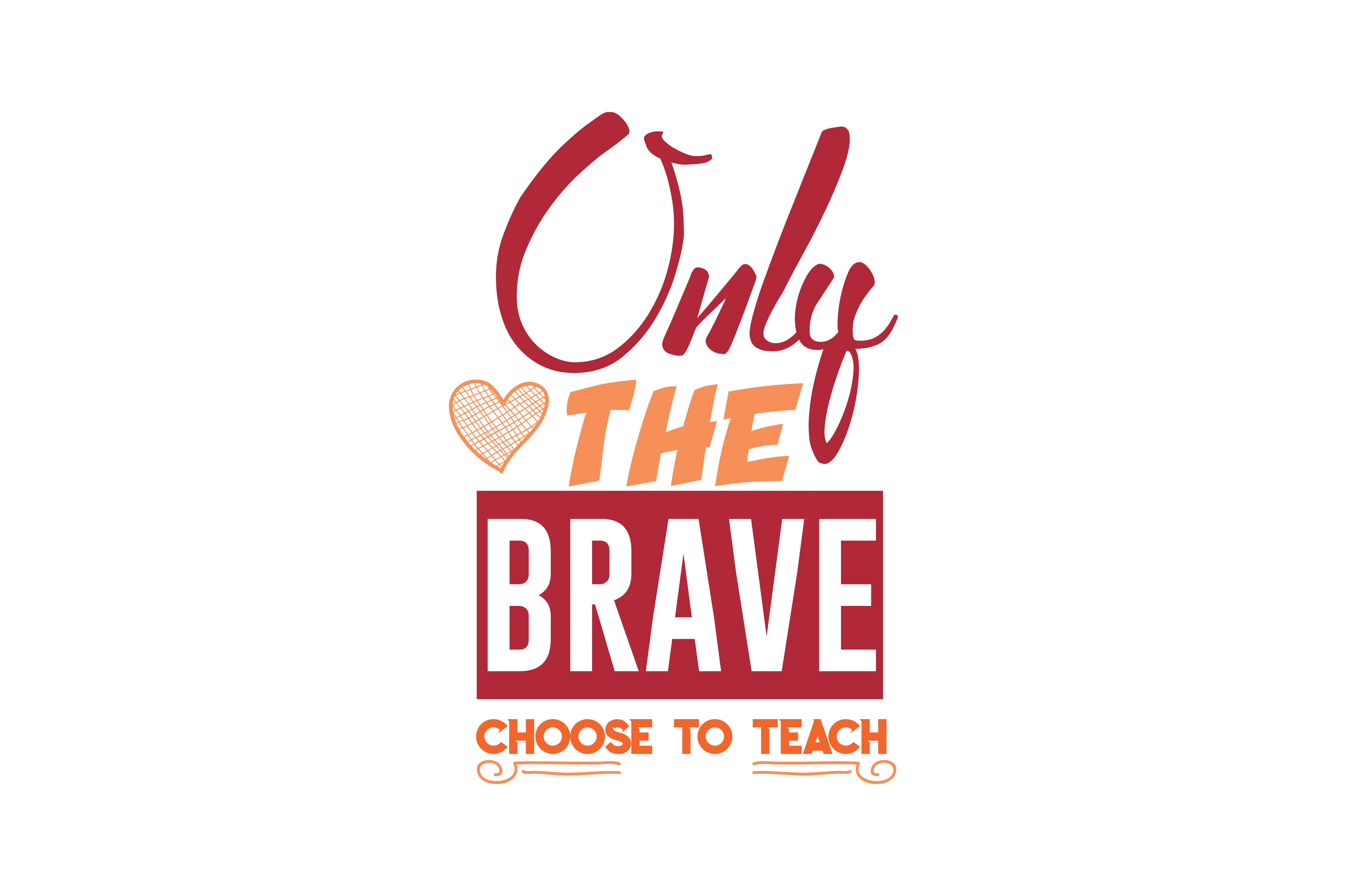 Download Free Only The Brave Choose To Teach Quote Svg Cut Grafico Por for Cricut Explore, Silhouette and other cutting machines.