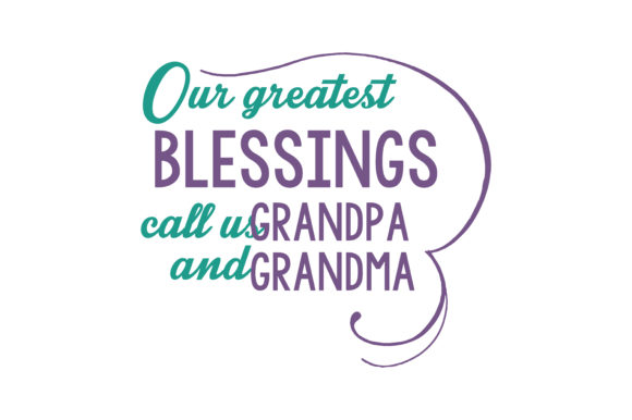 Download Free Our Greatest Blessings Call Us Grandpa And Grandma Quote Svg Cut for Cricut Explore, Silhouette and other cutting machines.