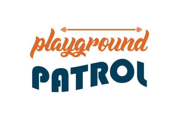 Download Free Playground Patrol Quote Svg Cut Graphic By Thelucky Creative for Cricut Explore, Silhouette and other cutting machines.