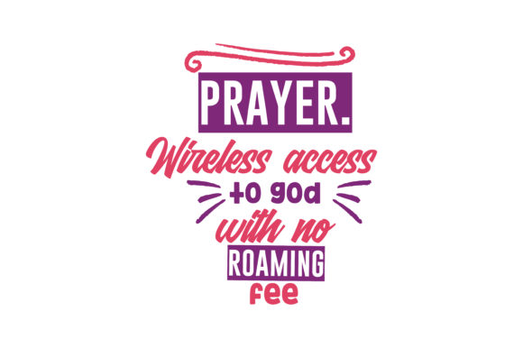 Download Free Prayer Wireless Access To God With No Roaming Fee Quote Svg Cut for Cricut Explore, Silhouette and other cutting machines.