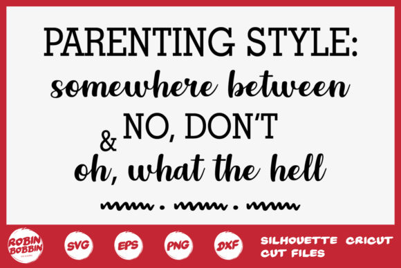 Download Free Parenting Style Svg Graphic By Robinbobbindesign Creative Fabrica for Cricut Explore, Silhouette and other cutting machines.