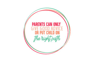 Download Free Parents Can Only Give Good Advice Or Put Child On The Right Path for Cricut Explore, Silhouette and other cutting machines.