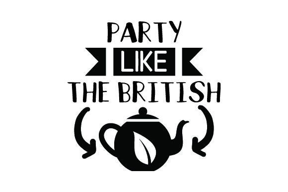 Party Like the British UK Designs Plotterdatei von Creative Fabrica Crafts