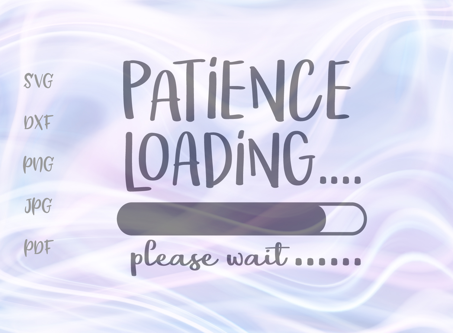 Download Free Patience Loading Svg Graphic By Digitals By Hanna Creative Fabrica for Cricut Explore, Silhouette and other cutting machines.