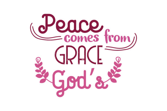 Print on Demand: Peace Comes from God's Grace Quote SVG Cut Graphic Crafts By TheLucky