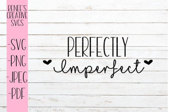 Print on Demand: Perfectly Imperfect Svg Graphic Crafts By ReneesCreativeSVGs