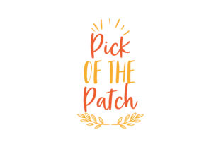 Download Free Pick Of The Patch Quote Svg Cut Graphic By Thelucky Creative for Cricut Explore, Silhouette and other cutting machines.