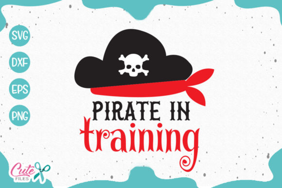 Pirate In Training Graphic By Cute Files Creative Fabrica