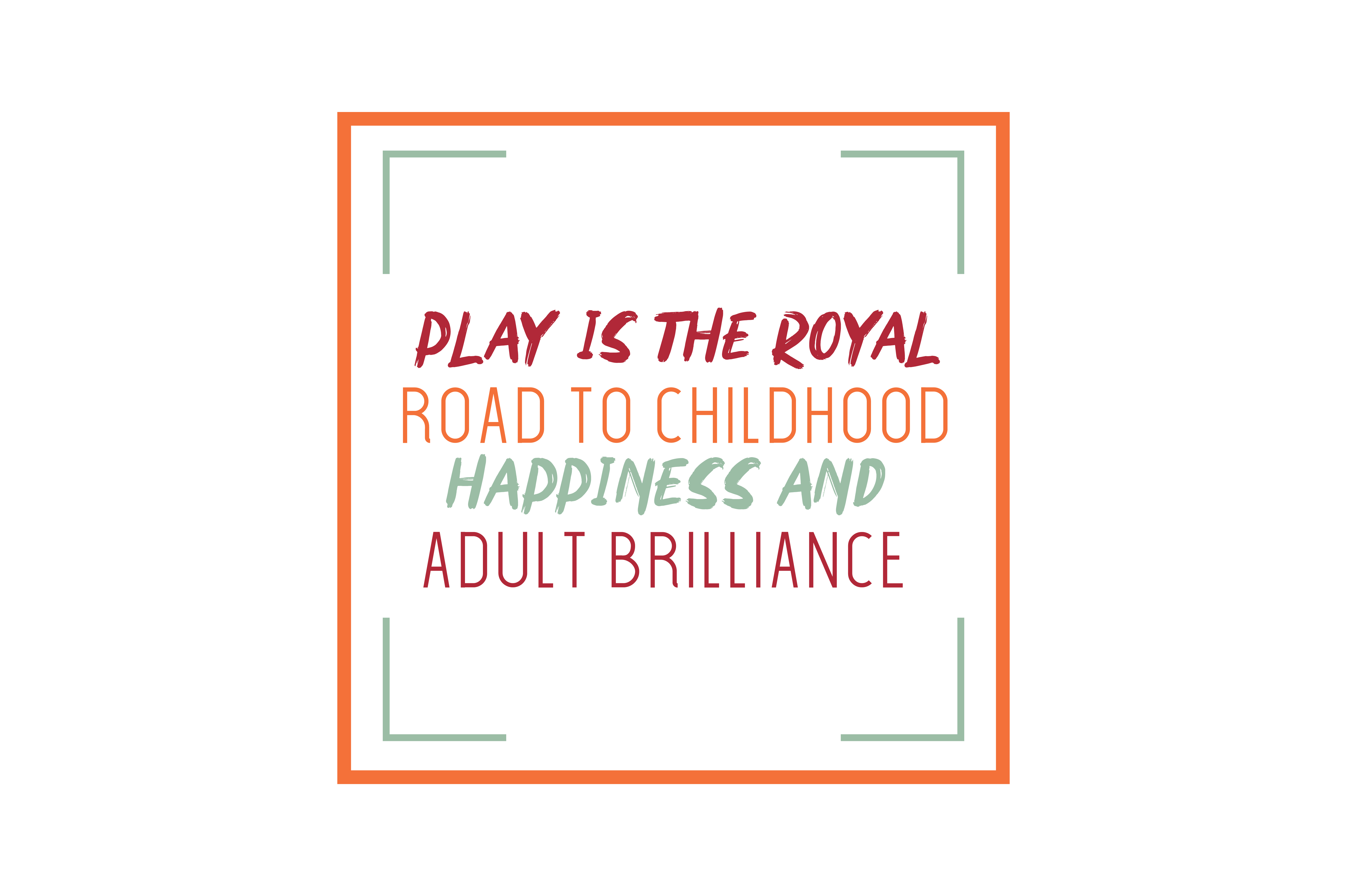 Download Free Play Is The Royal Road To Childhood Happiness And Adult Brilliance for Cricut Explore, Silhouette and other cutting machines.