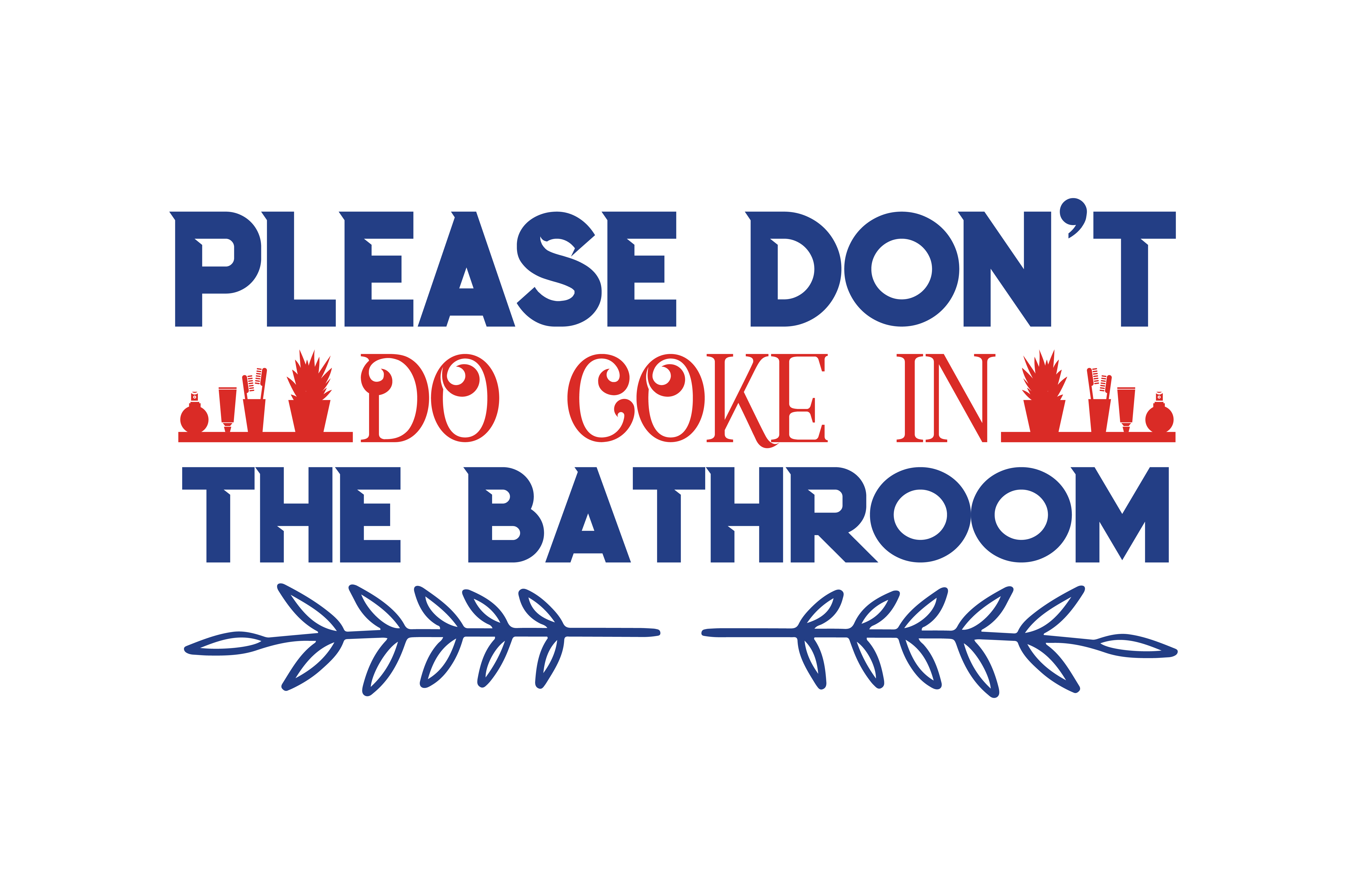 Download Free Please Don T Do Coke In The Bathroom Quote Svg Cut Graphic By SVG Cut Files