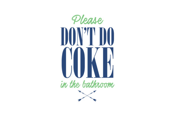 Download Free Please Don T Do Coke In The Bathroom Quote Svg Cut Graphic By for Cricut Explore, Silhouette and other cutting machines.