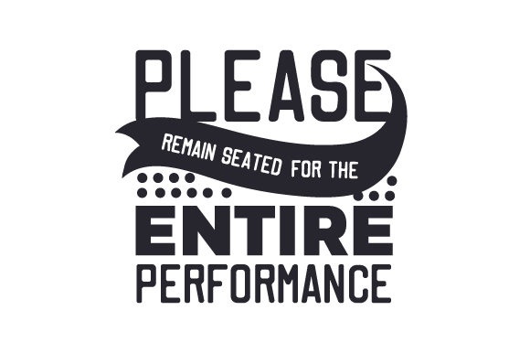 Please Remain Seated for the Entire Performance Badezimmer Plotterdatei von Creative Fabrica Crafts