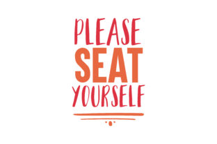 Download Free Please Seat Yourself Quote Svg Cut Graphic By Thelucky SVG Cut Files
