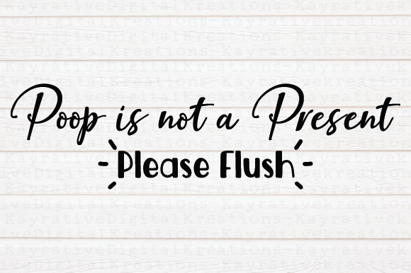 Download Free Poop In Not A Present Svg Funny Bathroom Graphic By Kayla for Cricut Explore, Silhouette and other cutting machines.