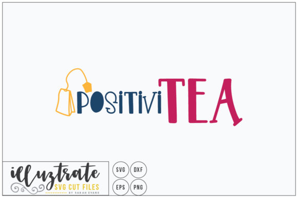 Print on Demand: Positivitea Cut File Graphic Crafts By illuztrate - Image 1