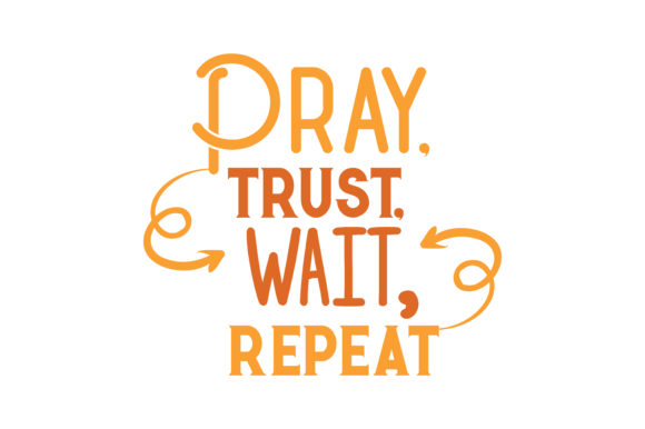 Download Free Pray Trust Wait Repeat Quote Svg Cut Grafico Por Thelucky Creative Fabrica for Cricut Explore, Silhouette and other cutting machines.