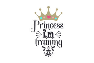 Princess in Training Baby Craft Cut File By Creative Fabrica Crafts