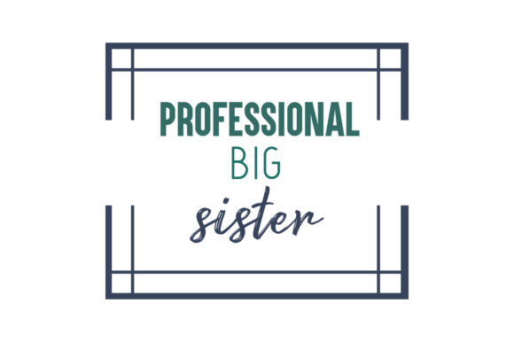 Download Free Professional Big Sister Quote Svg Cut Graphic By Thelucky for Cricut Explore, Silhouette and other cutting machines.
