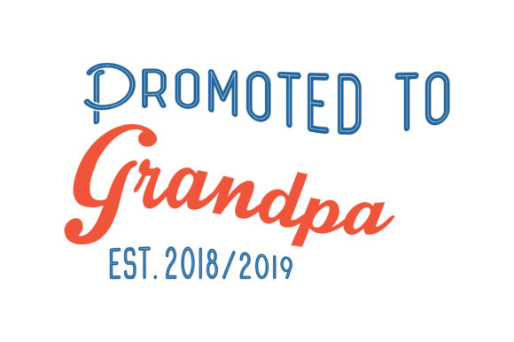 Download Free Promoted To Grandpa Est 2018 2019 Quote Svg Cut Graphic By for Cricut Explore, Silhouette and other cutting machines.