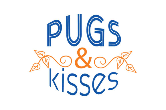 Print on Demand: Pugs & Kisses Quote SVG Cut Graphic Crafts By TheLucky