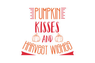 Download Free Pumpkin Kisses And Harvest Wishes Quote Svg Cut Graphic By for Cricut Explore, Silhouette and other cutting machines.