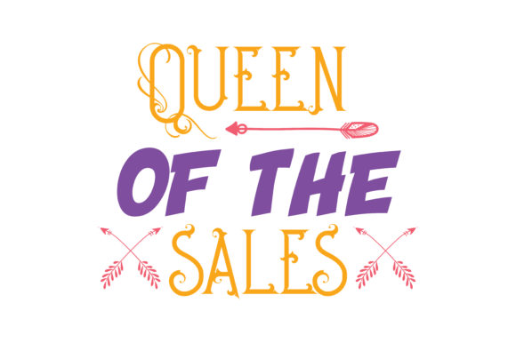Print on Demand: Queen of the Sales Quote SVG Cut Graphic Crafts By TheLucky