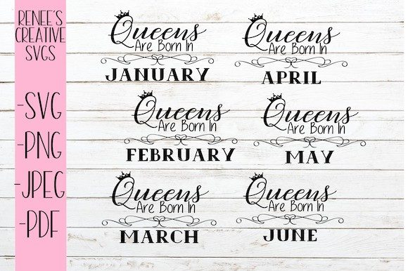 Print on Demand: Queens Are Born in January-June Bundle Graphic Crafts By ReneesCreativeSVGs