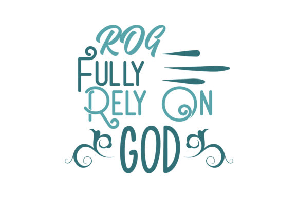 Download Free Rog Fully Rely On God Quote Svg Cut Graphic By Thelucky for Cricut Explore, Silhouette and other cutting machines.