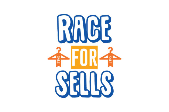 Print on Demand: Race for Sells Quote SVG Cut Graphic Crafts By TheLucky