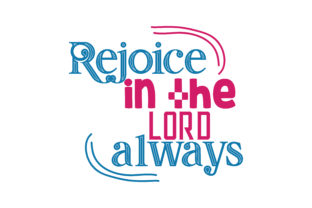 Download Free Rejoice In The Lord Always Quote Svg Cut Graphic By Thelucky for Cricut Explore, Silhouette and other cutting machines.
