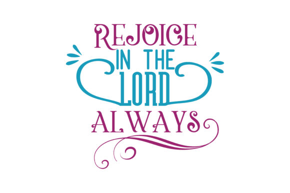 Download Free Rejoice In The Lord Always Quote Svg Cut Graphic By Thelucky SVG Cut Files