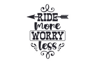 Ride More, Worry Less Craft Design By Creative Fabrica Crafts