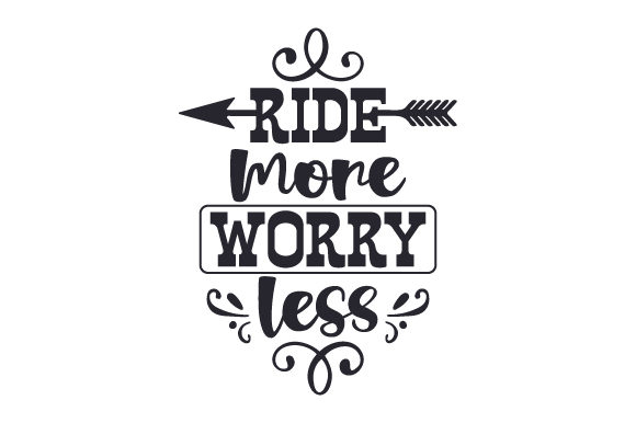 Ride More, Worry Less Horse & Equestrian Craft Cut File By Creative Fabrica Crafts