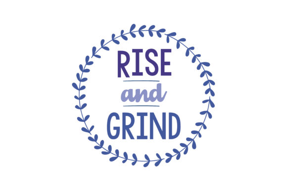 Download Free Rise And Grind Quote Svg Cut Graphic By Thelucky Creative Fabrica for Cricut Explore, Silhouette and other cutting machines.