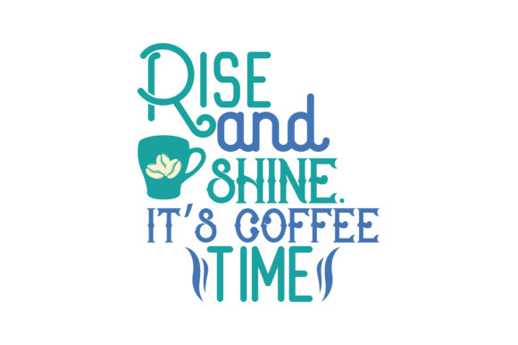 Download Free Rise And Shine It S Coffee Time Quote Svg Cut Graphic By for Cricut Explore, Silhouette and other cutting machines.