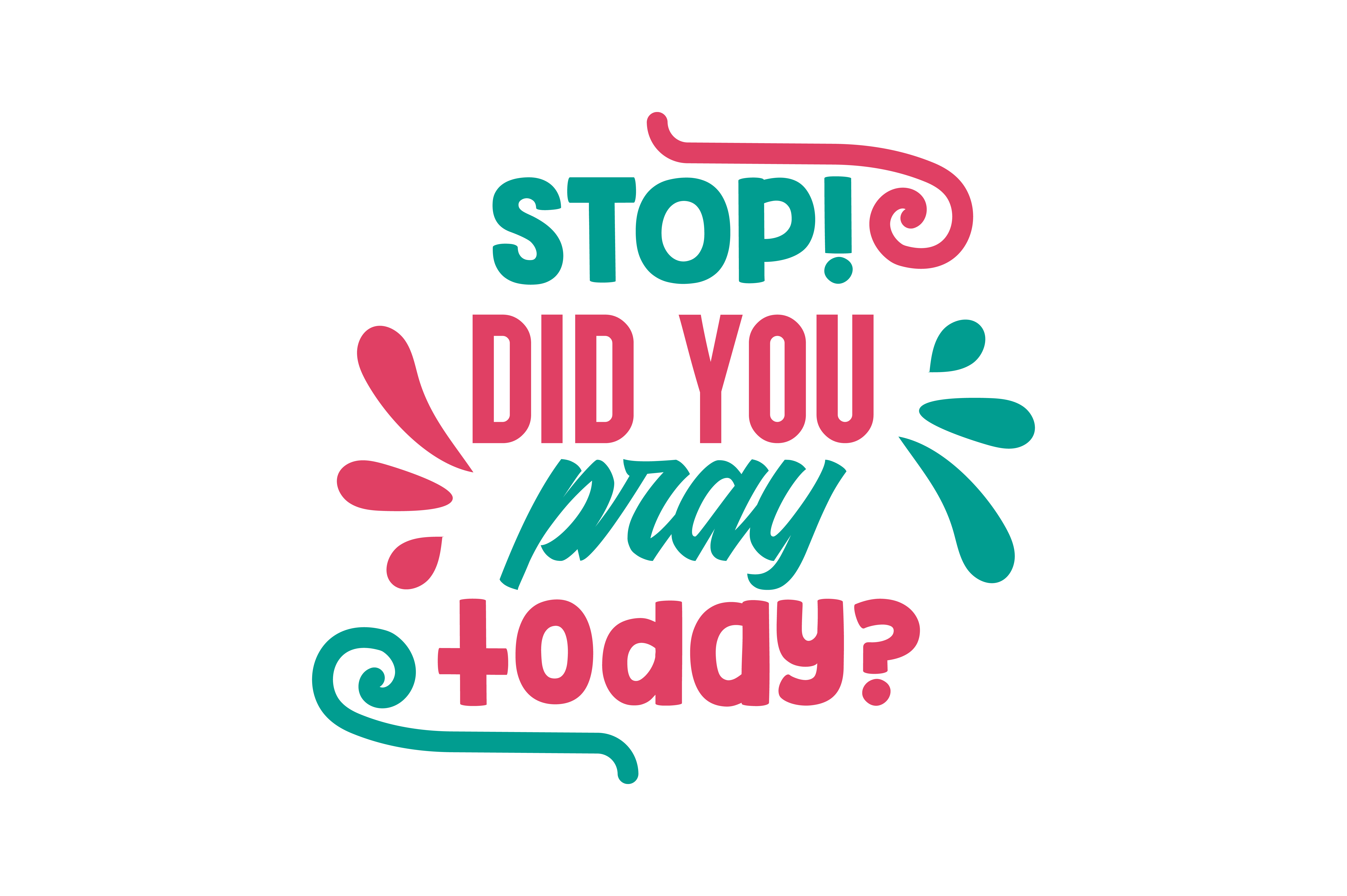 Download Free Stop Did You Pray Today Quote Svg Cut Graphic By Thelucky for Cricut Explore, Silhouette and other cutting machines.