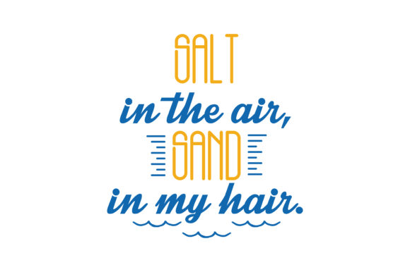 Download Free Salt In The Air Sand In My Hair Quote Svg Cut Graphic By for Cricut Explore, Silhouette and other cutting machines.