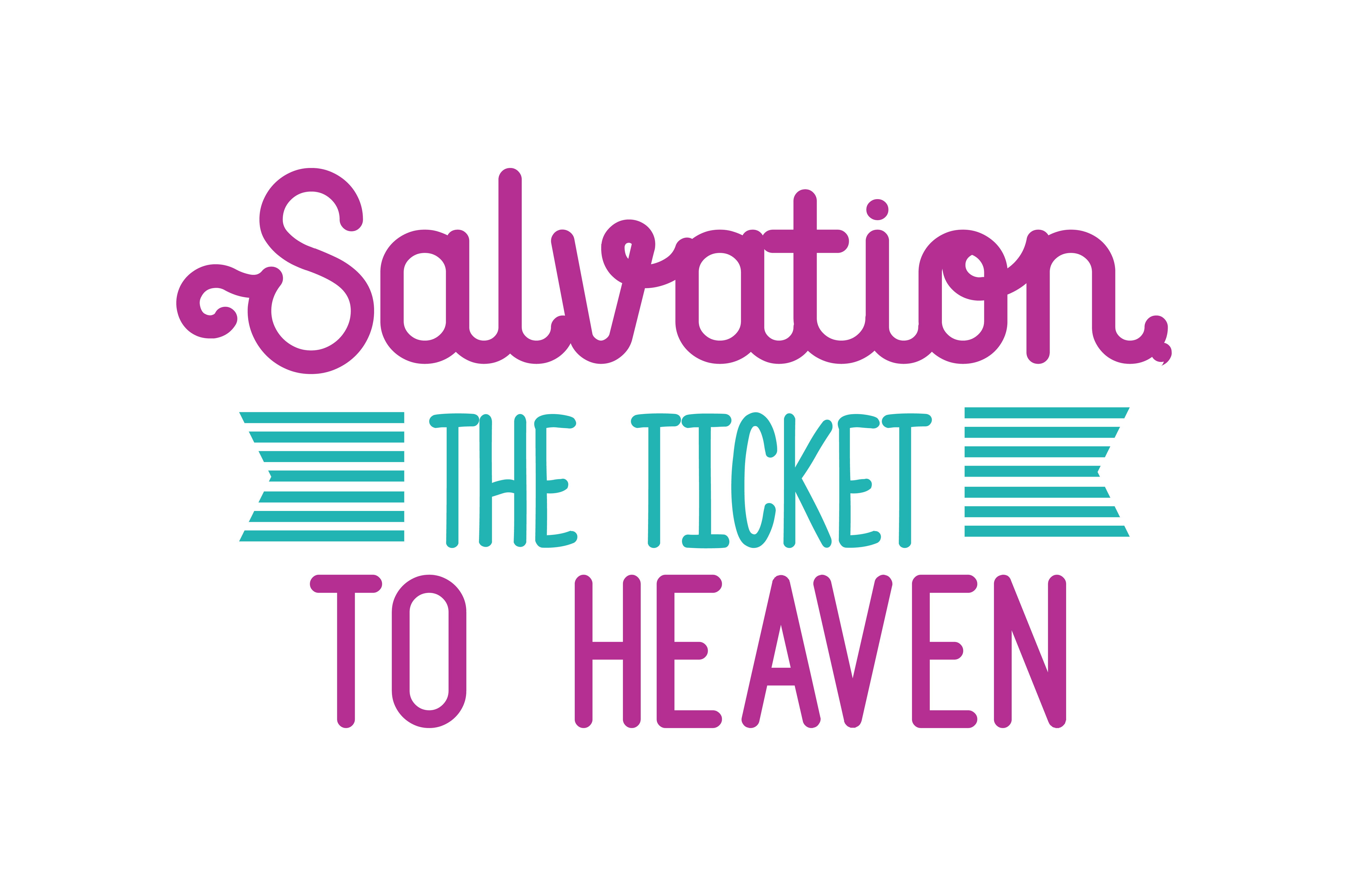 Download Free Salvation The Ticket To Heaven Quote Svg Cut Graphic By for Cricut Explore, Silhouette and other cutting machines.