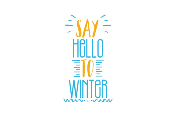 Print on Demand: Say Hello to Winter Quote SVG Cut Graphic Crafts By TheLucky