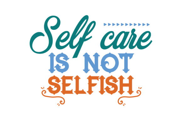 Download Free Self Care Is Not Selfish Quote Svg Cut Graphic By Thelucky for Cricut Explore, Silhouette and other cutting machines.