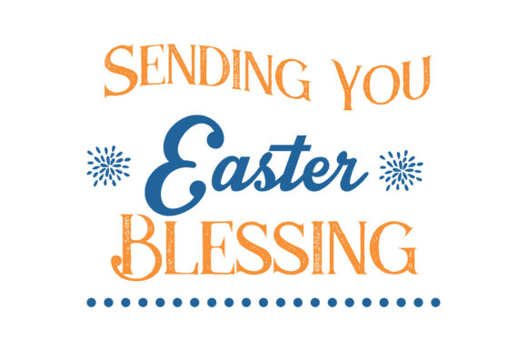 Download Free Sending You Easter Blessing Quote Svg Cut Graphic By Thelucky for Cricut Explore, Silhouette and other cutting machines.