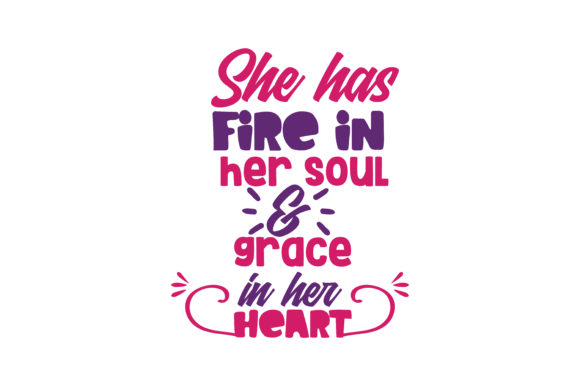 Print on Demand: She Has Fire in Her Soul & Grace in Her Heart Quote SVG Cut Graphic Crafts By TheLucky