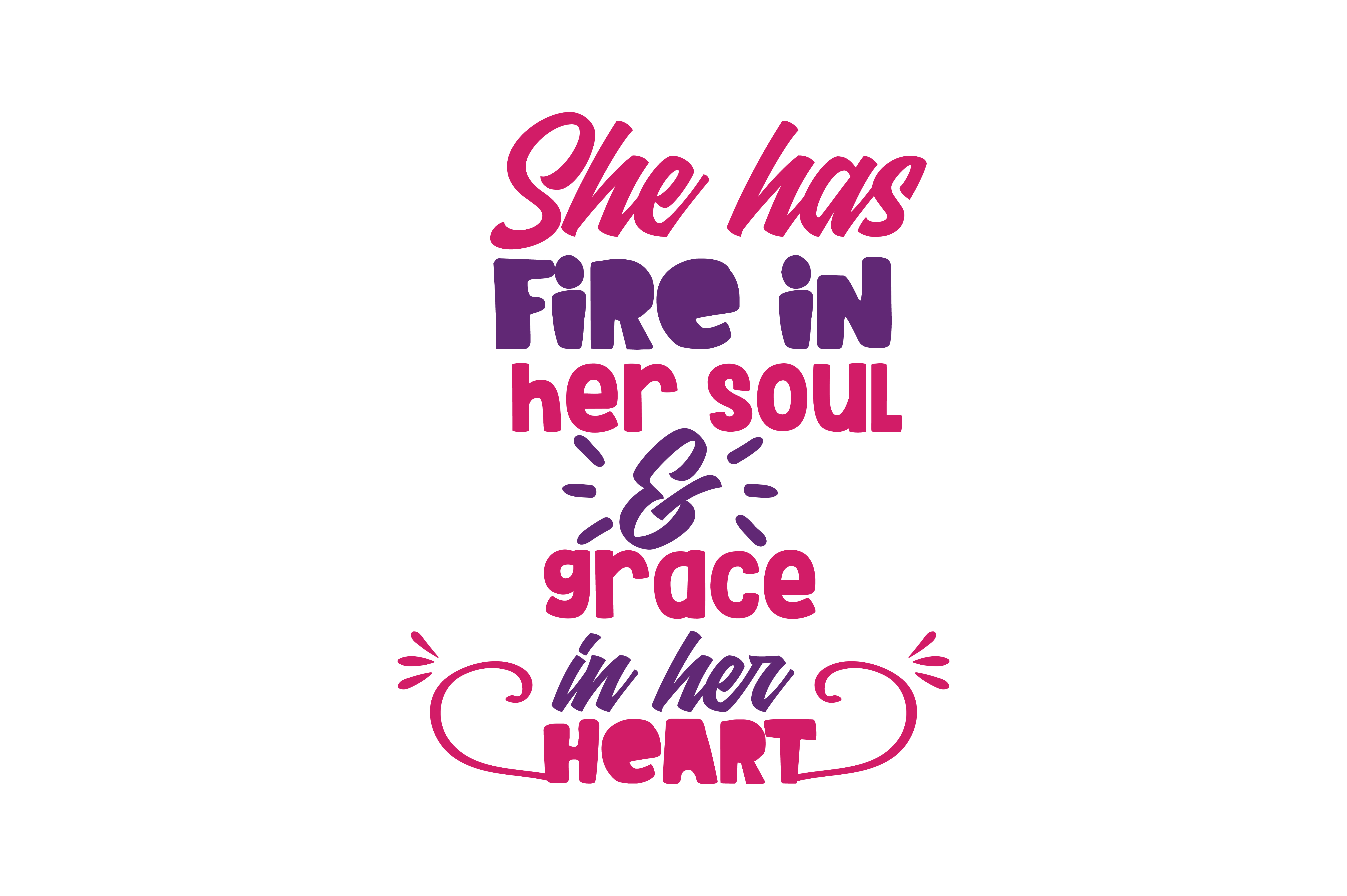 Download Free She Has Fire In Her Soul Grace In Her Heart Quote Svg Cut Graphic By Thelucky Creative Fabrica for Cricut Explore, Silhouette and other cutting machines.