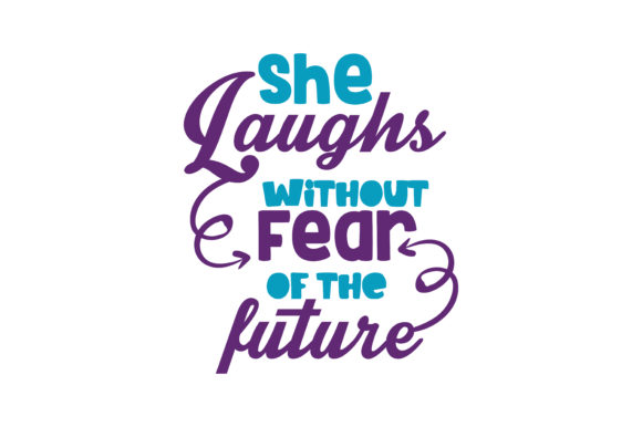 Download Free She Laughs Without Fear Of The Future Quote Svg Cut Graphic By Thelucky Creative Fabrica for Cricut Explore, Silhouette and other cutting machines.